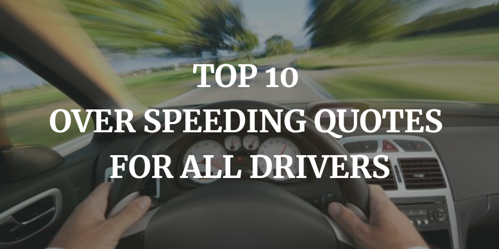 Over speeding Quotes