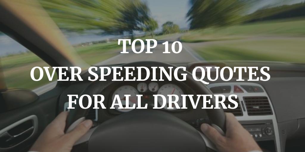 Over speeding Quotes